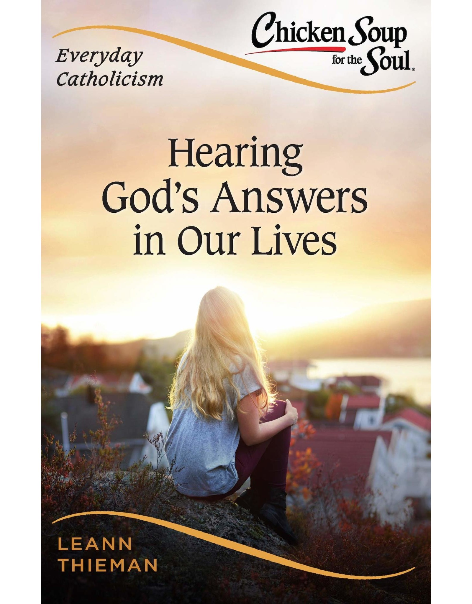 Everyday Catholicism: Hearing God's Answers in Our LIves