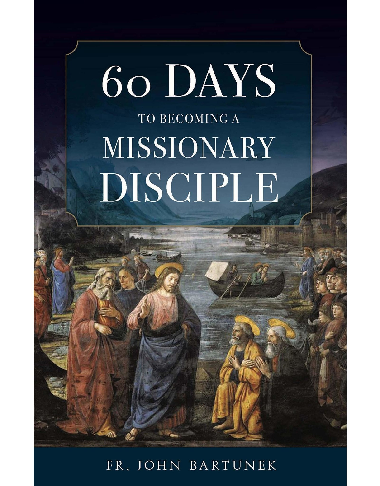 60 Days to Becoming a Missionary Disciple