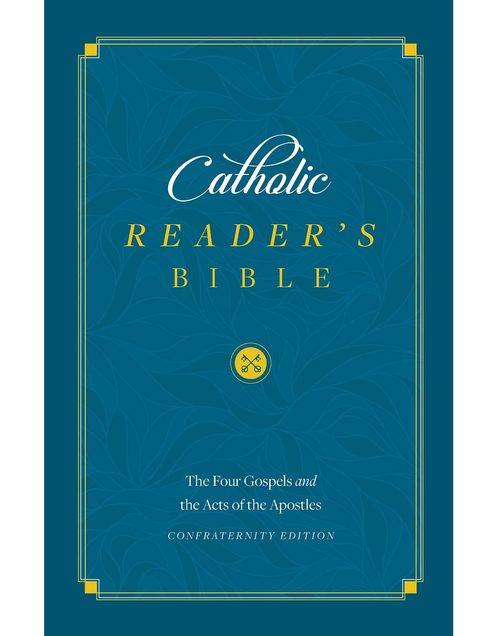 Catholic Reader's Bible: Four Gospels & Acts of the Apostles