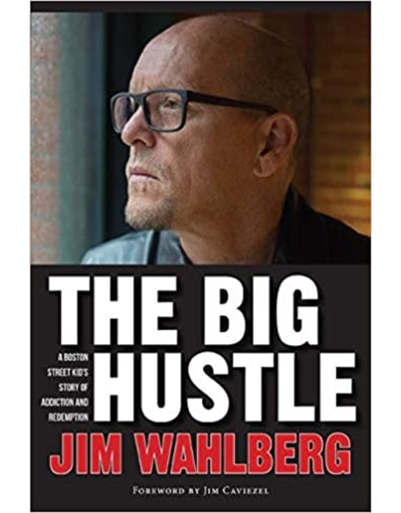 Big Hustle, The: A Boston Street Kid's Story of Addiction & Redemption
