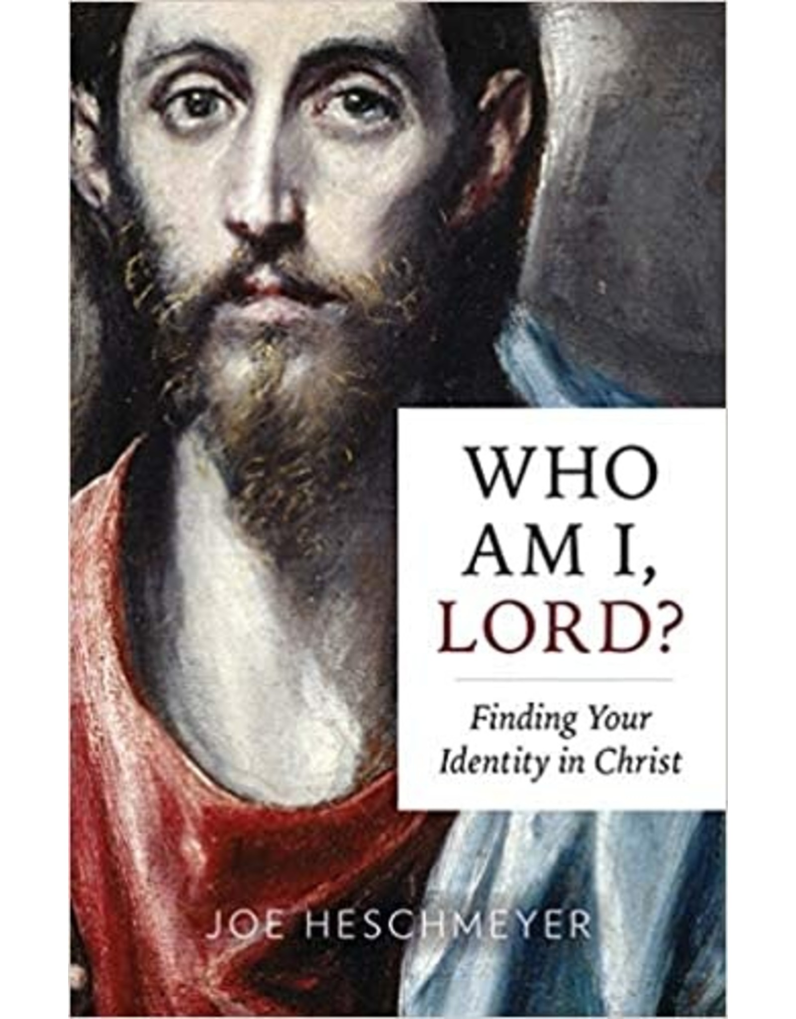 Who Am I Lord? Finding Your Identity in Christ