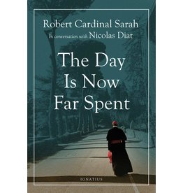 Sarah, Robert Cardinal The Day Is Now Far Spent