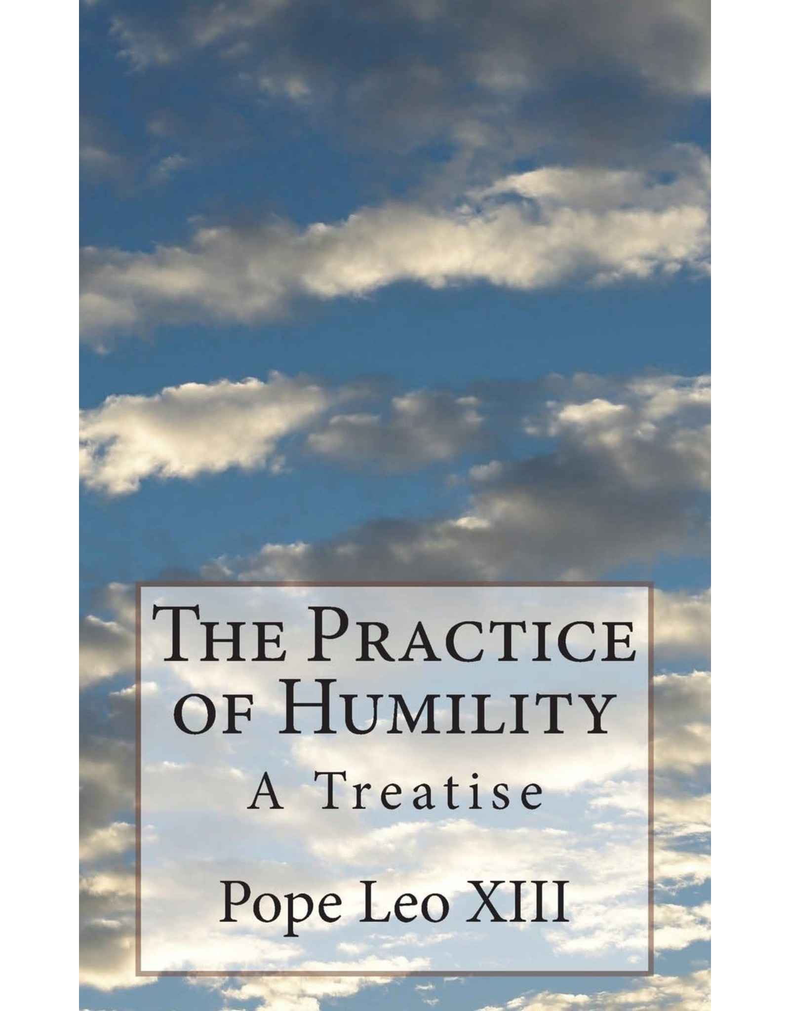 The Practic of Humility:  A Treatise