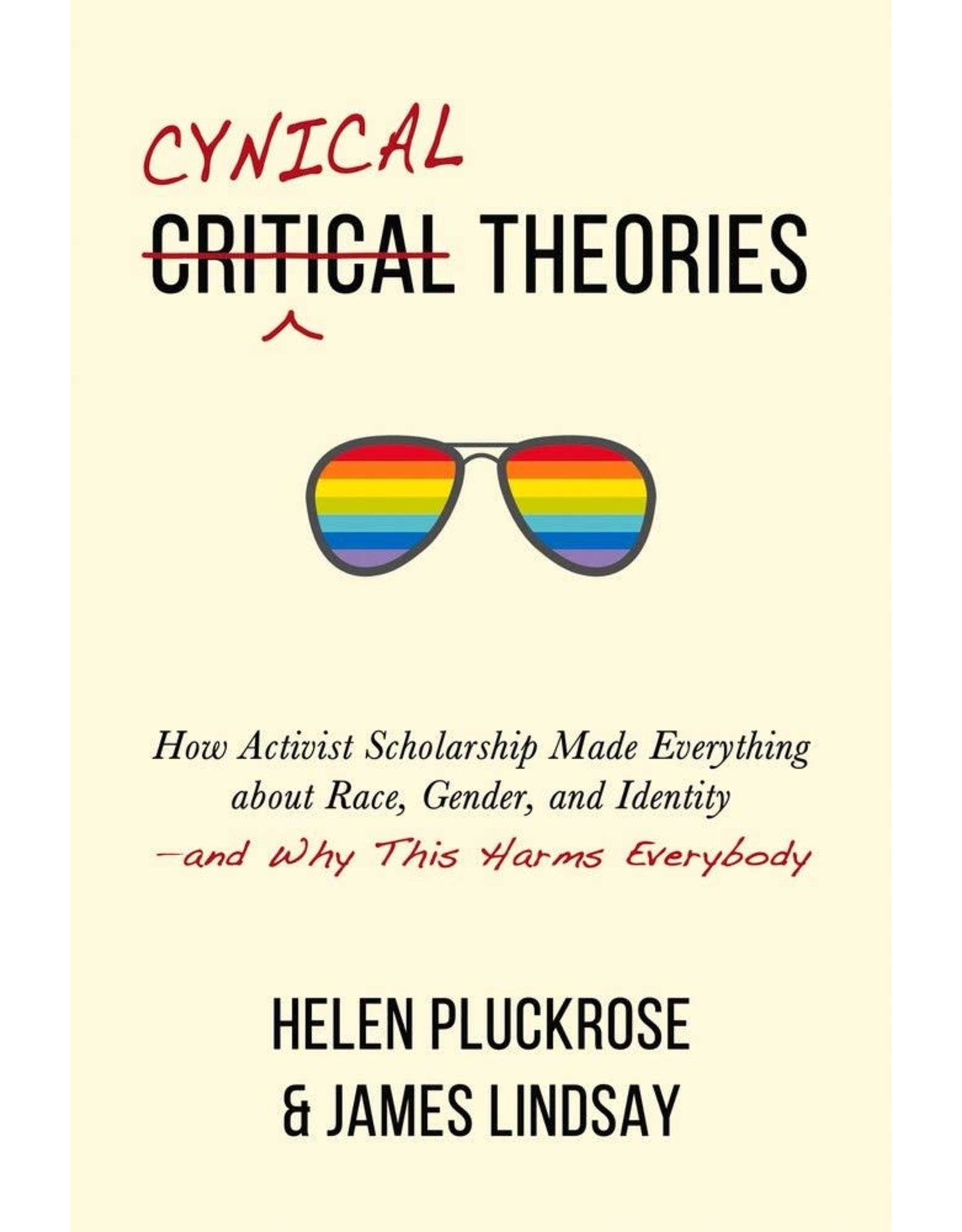 Cynical Theories: How Activist Scholarship Made Everything about Race, Gender, and Identity