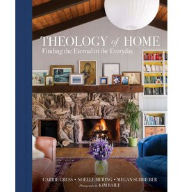 Gress/Mering/Schrieber Theology of Home: Finding the Eternal in the Everyday