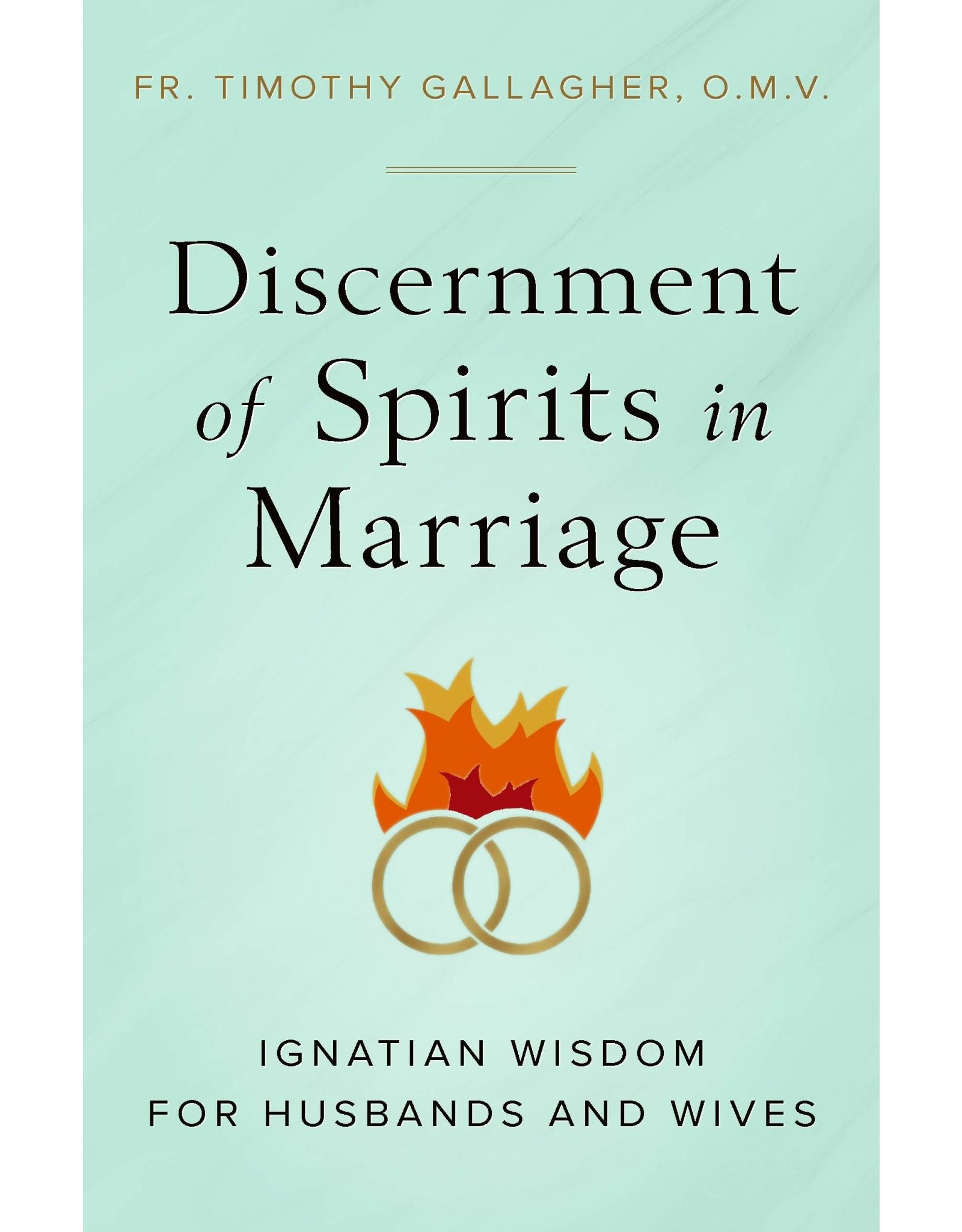 Discernment of Spirits in Marriage: Ignatian Wisdom for Husbands & Wives