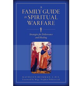 Family Guide to Spiritual Warfare: Strategies for Deliverance & Healing