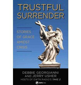 Trustful Surrender: Stories of Grace Amidst Crisis