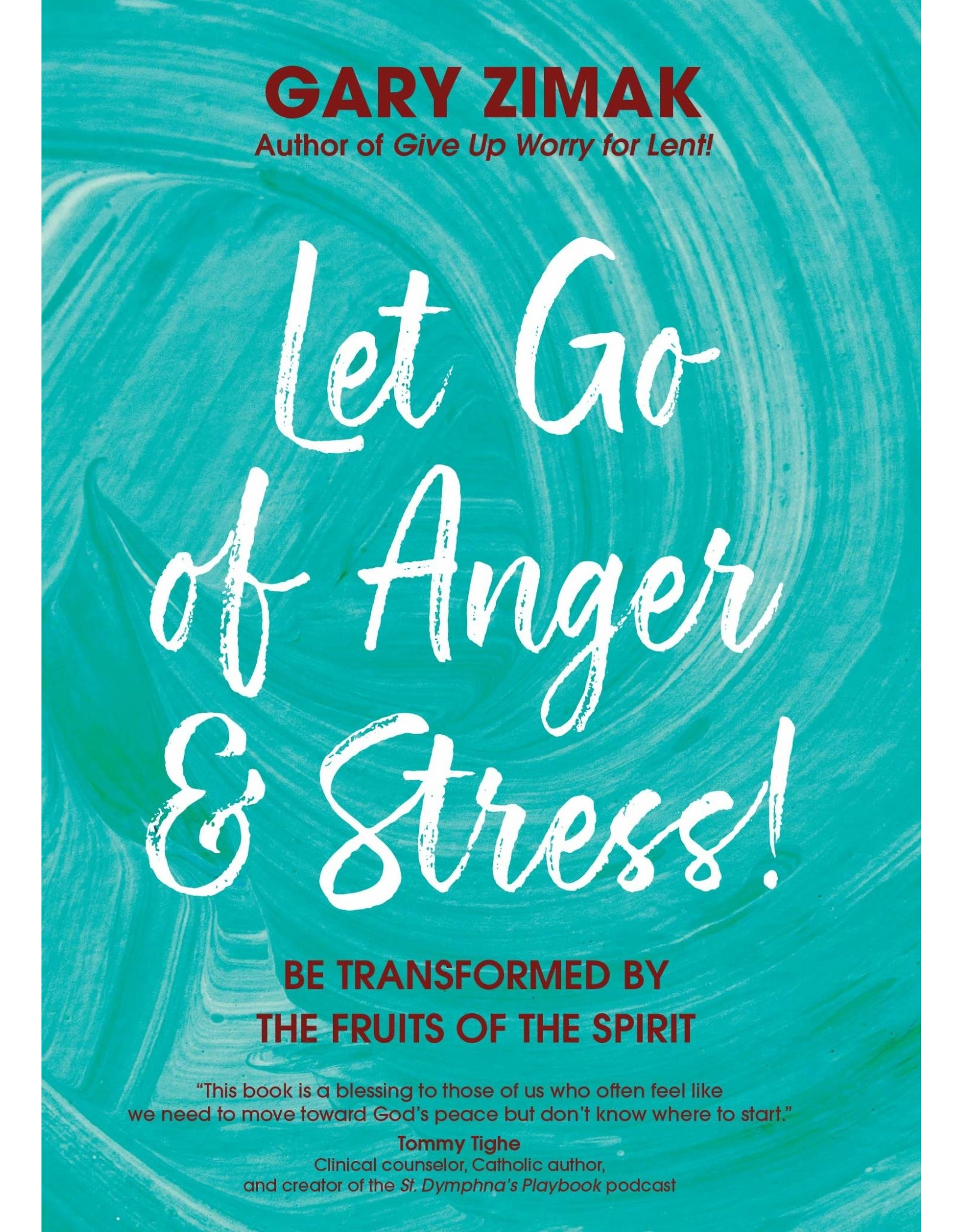 Let Go of Anger & Stress! Be Transformed by the Fruits of the Spirit