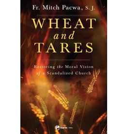 Wheat & Tares: Restoring the Moral Vision of a Scandalized Church