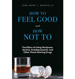 How to Feel Good and How Not to