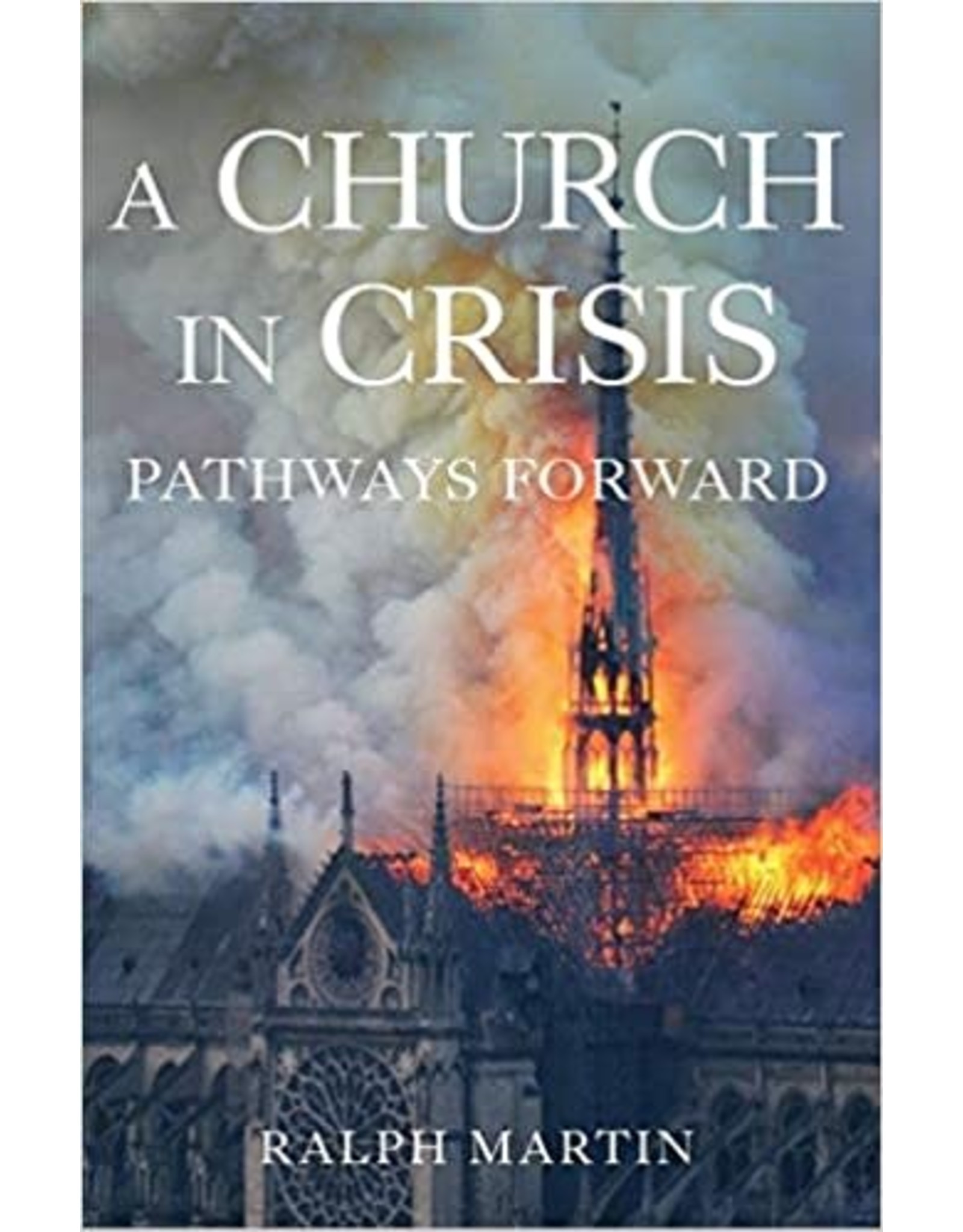 A Church in Crisis: Pathways Forward