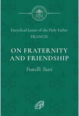 On Fraternity And Social Friendship (Fratelli Tutti)