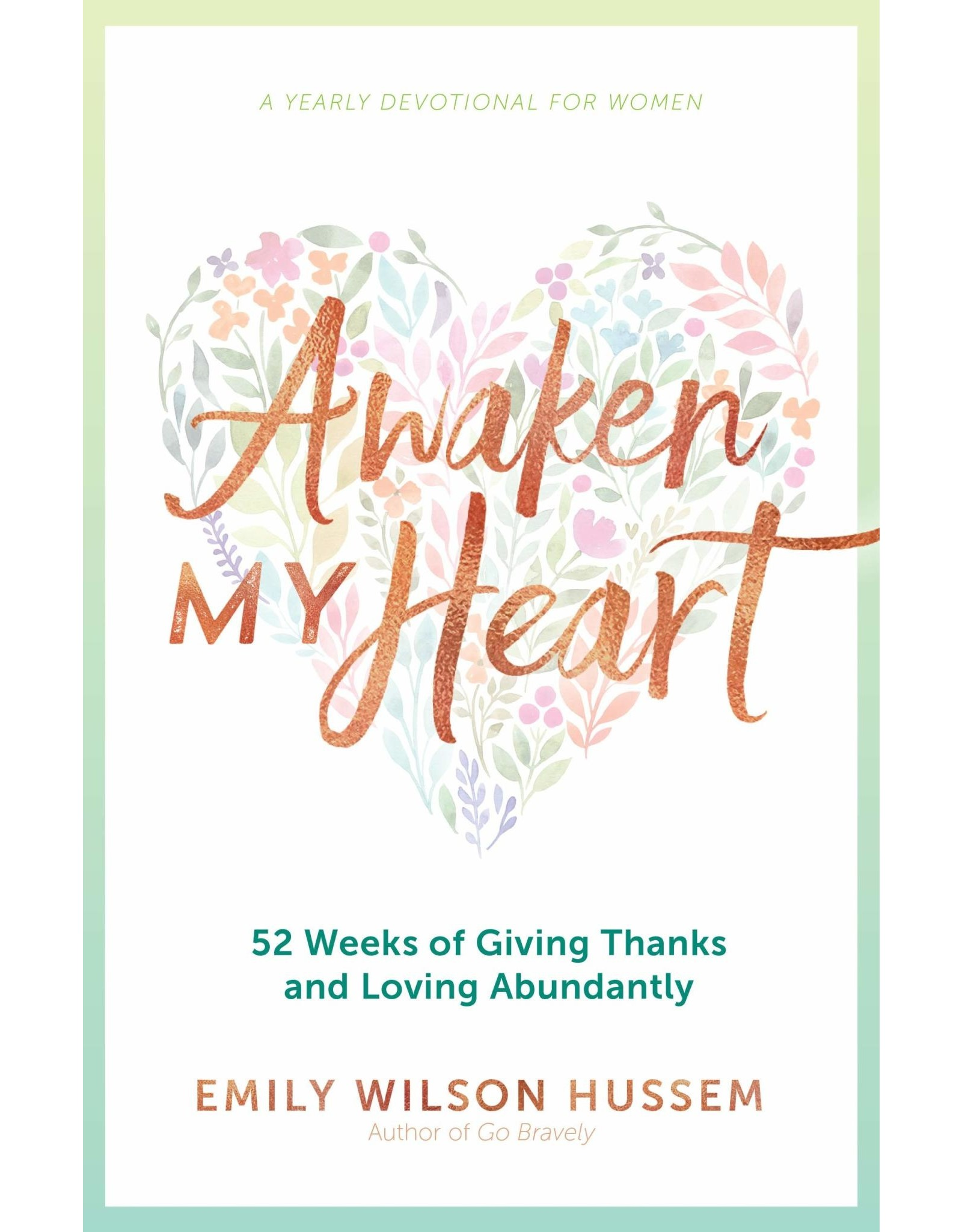 Awaken My Heart: 52 Weeks of Giving Thanks & Loving Abundantly