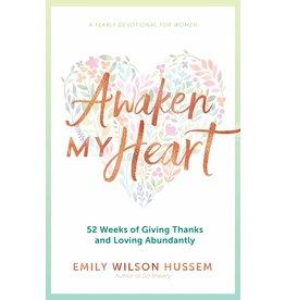 Awaken My Heart: 52 Weeks of Giving Thanks & Loving Abundantly