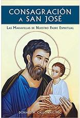 Consagracion a San Jose: las Miravillas de Nuestro Padre Espiritual (Consecration to St Joseph)