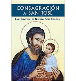Consagracion a San Jose: las Miravillas de Nuestro Padre Espiritual