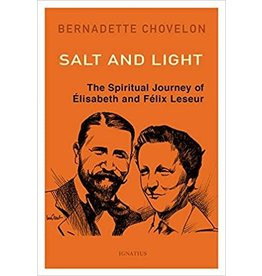 Salt and Light: The Spiritual Journey of Elisabeth & Felix Leseur