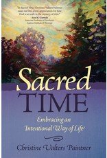 Sacred Time: Embracing an Intentional Way of Life