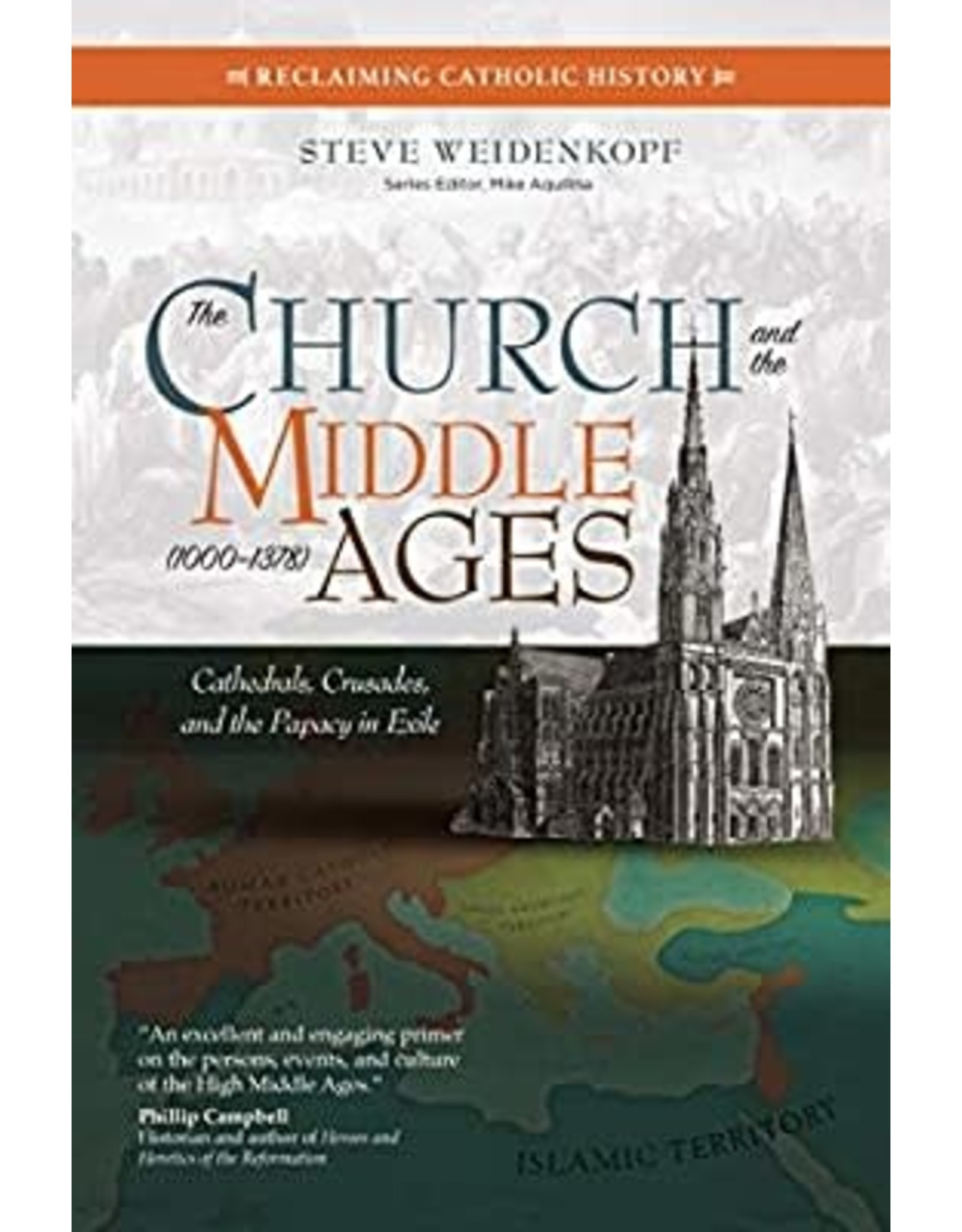 The Church and the Middle Ages (1000-1378): Cathedrals, Crusades, & the Papacy in Exile