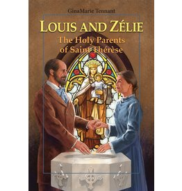 Louis and Zelie: The Holy Parents of Saint Therese