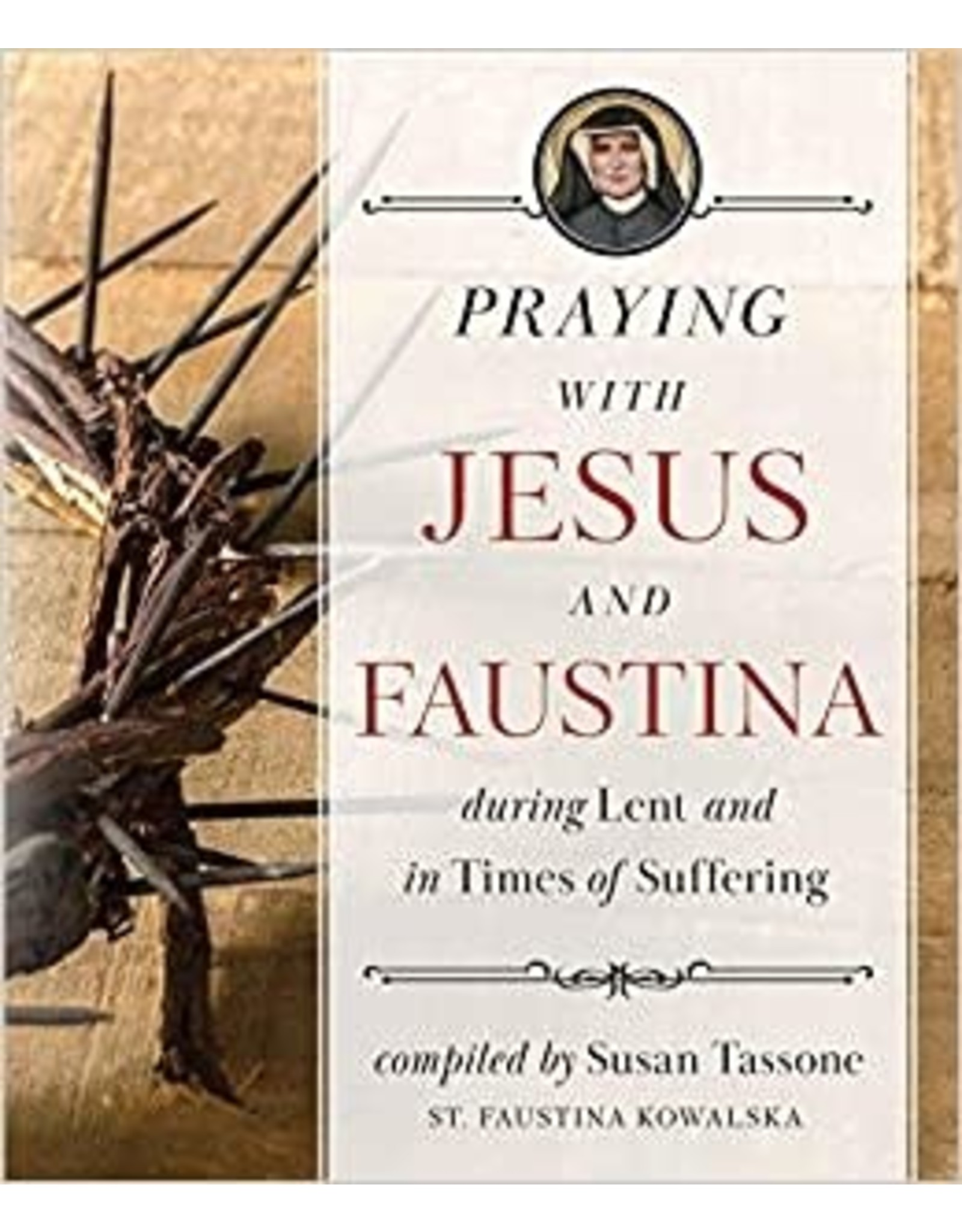 Praying with Jesus & Faustina during Lent & in Times of Suffering