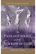 The Pain of Christ & the Sorrow of God: Lenten Meditations