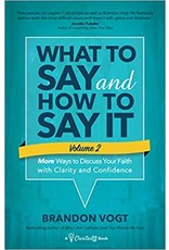 What to Say and How to Say It Volume 2