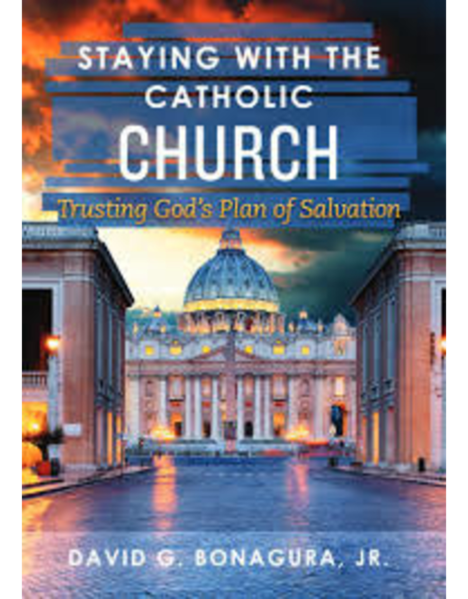 Staying with the Church: Trusting God's Plan of Salvation