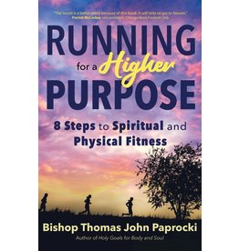 Running for a Higher Purpose: 8 Steps to Spiritual & Physical Fitness