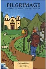 Pilgrimage: In Search of the Real California Missions