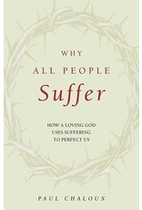 Why All People Suffer: How a Loving God Uses Suffering to Protect Us