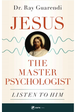 Jesus the Master Psychologist: Listen to Him