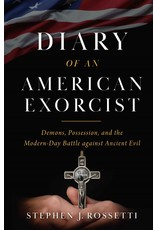 Diary of an American Exorcist: Demons, Possession, & the Modern-Day Battle Against Ancient Evil