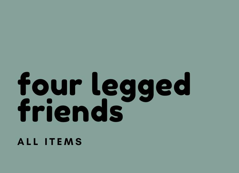 All Four Legged Friends Items