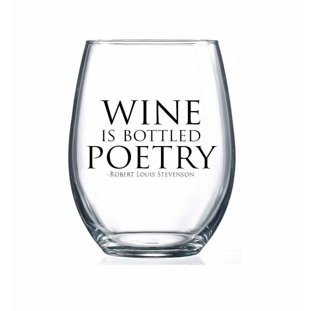Wine is Bottled Poetry Wine Glass*