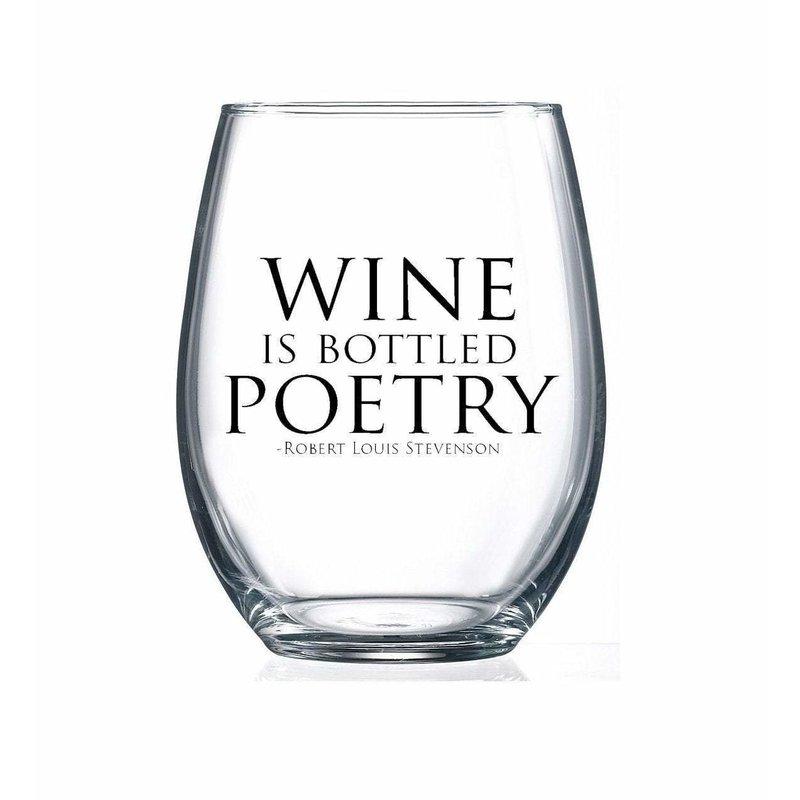 Wine is Bottled Poetry Wine Glass*