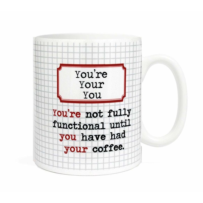 You're Your You Mug