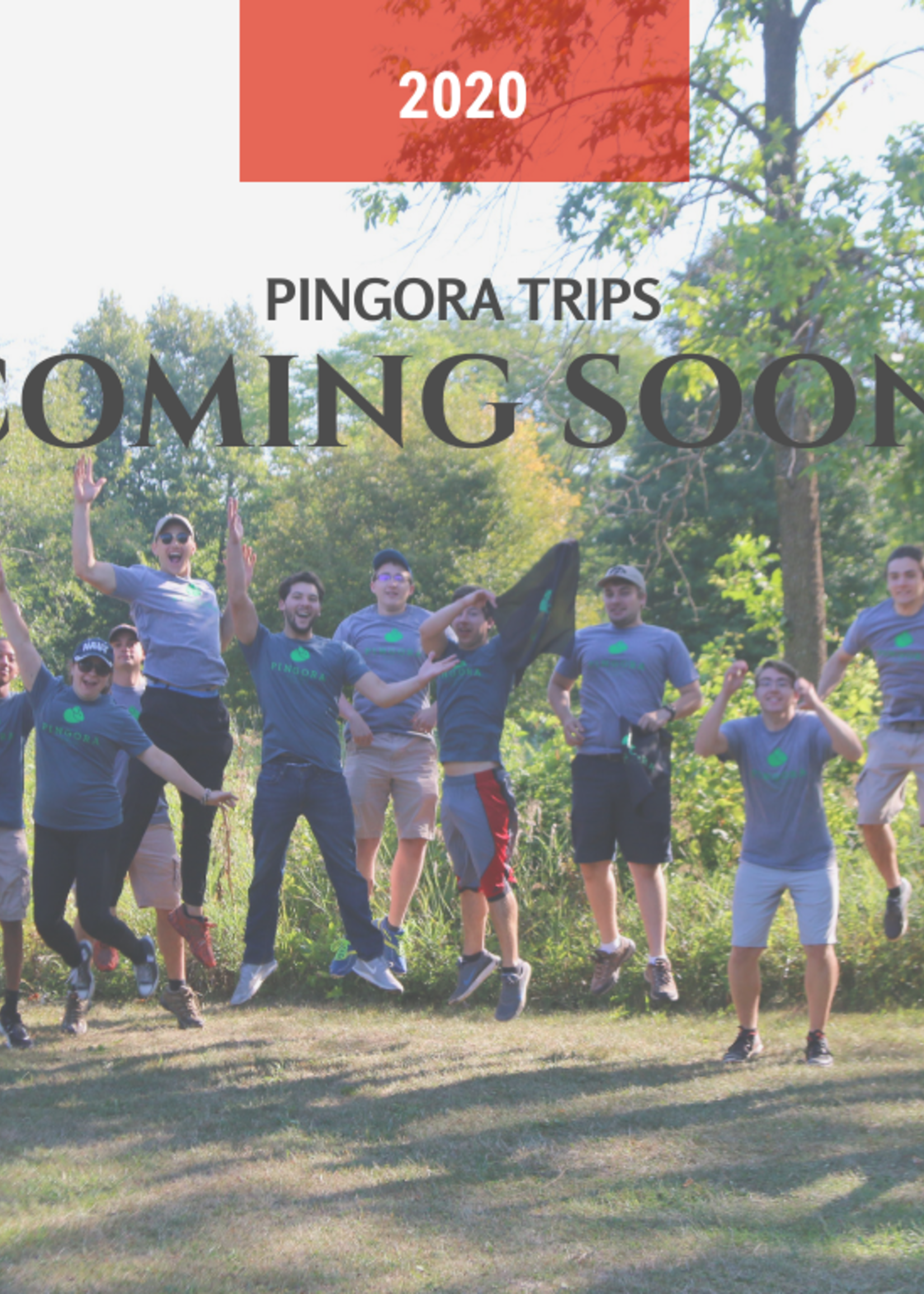 Pingora Trips 2020 Trips, Tabled due to COVID-19. Please check back again!