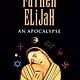 Father Elijah: An Apocalypse (Children of the Last Days Vol.4)