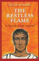 The Restless Flame: A Novel about St. Augustine