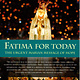 Fatima for Today: The Urgent Marian Message of Hope