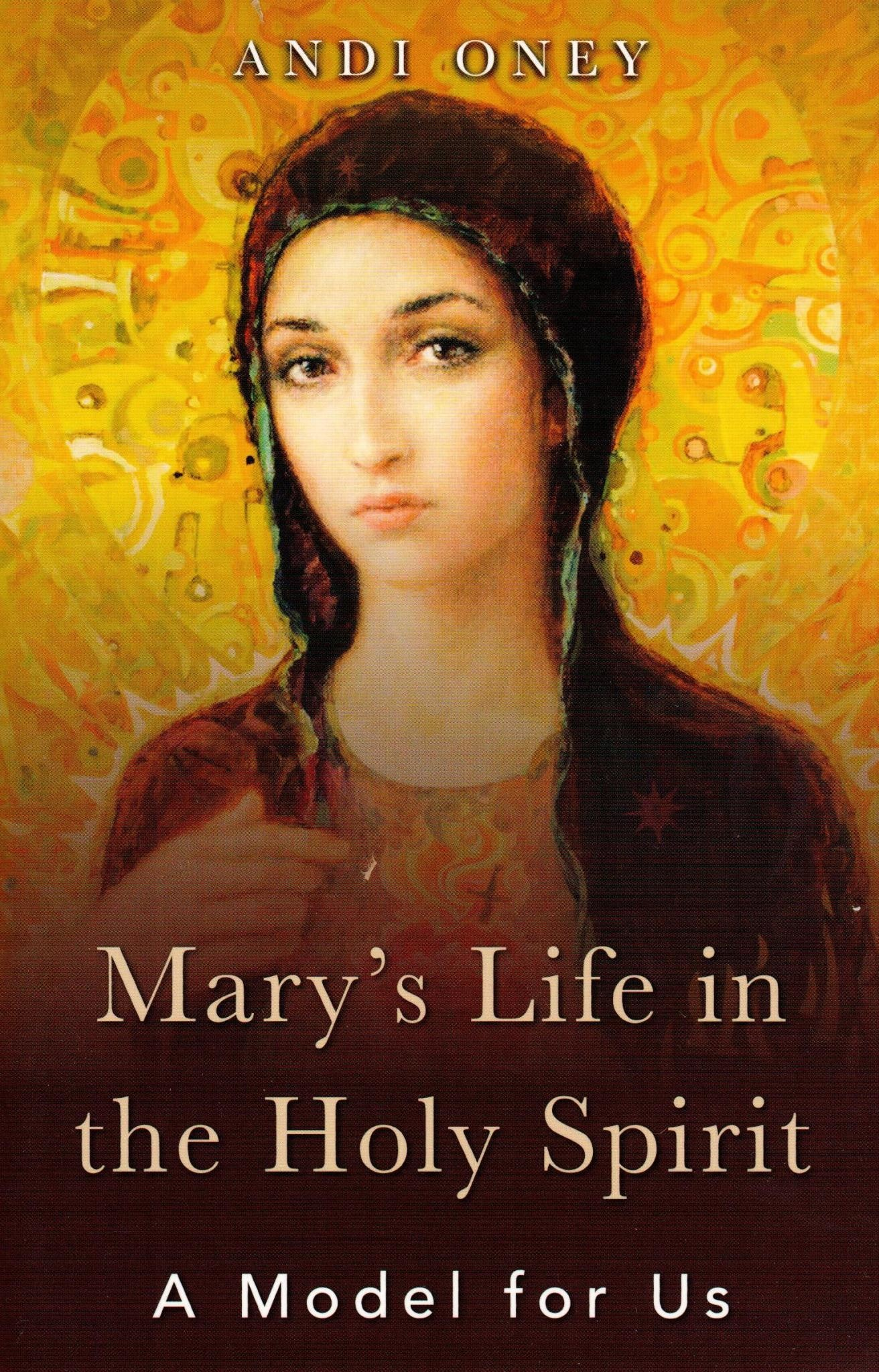 Mary's Life in the Holy Spirit: A Model for Us