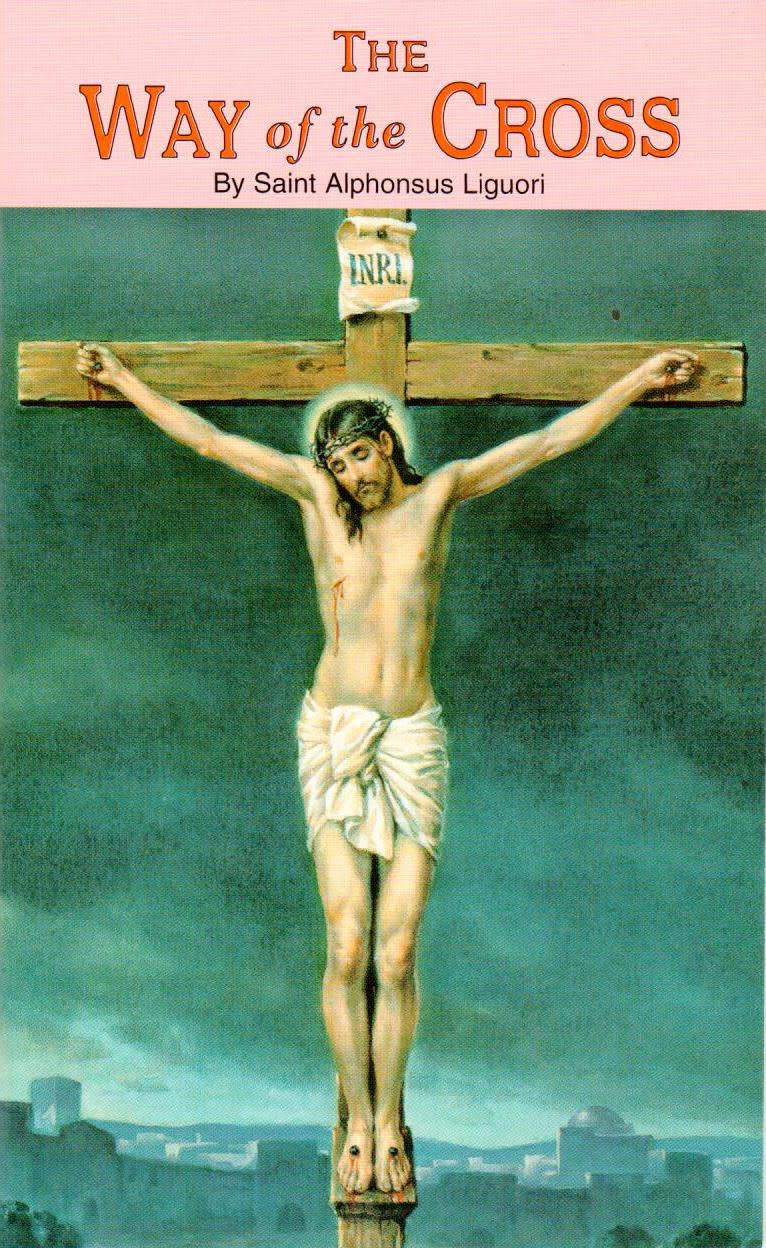 The Way of the Cross: St Alphonsus Liguori