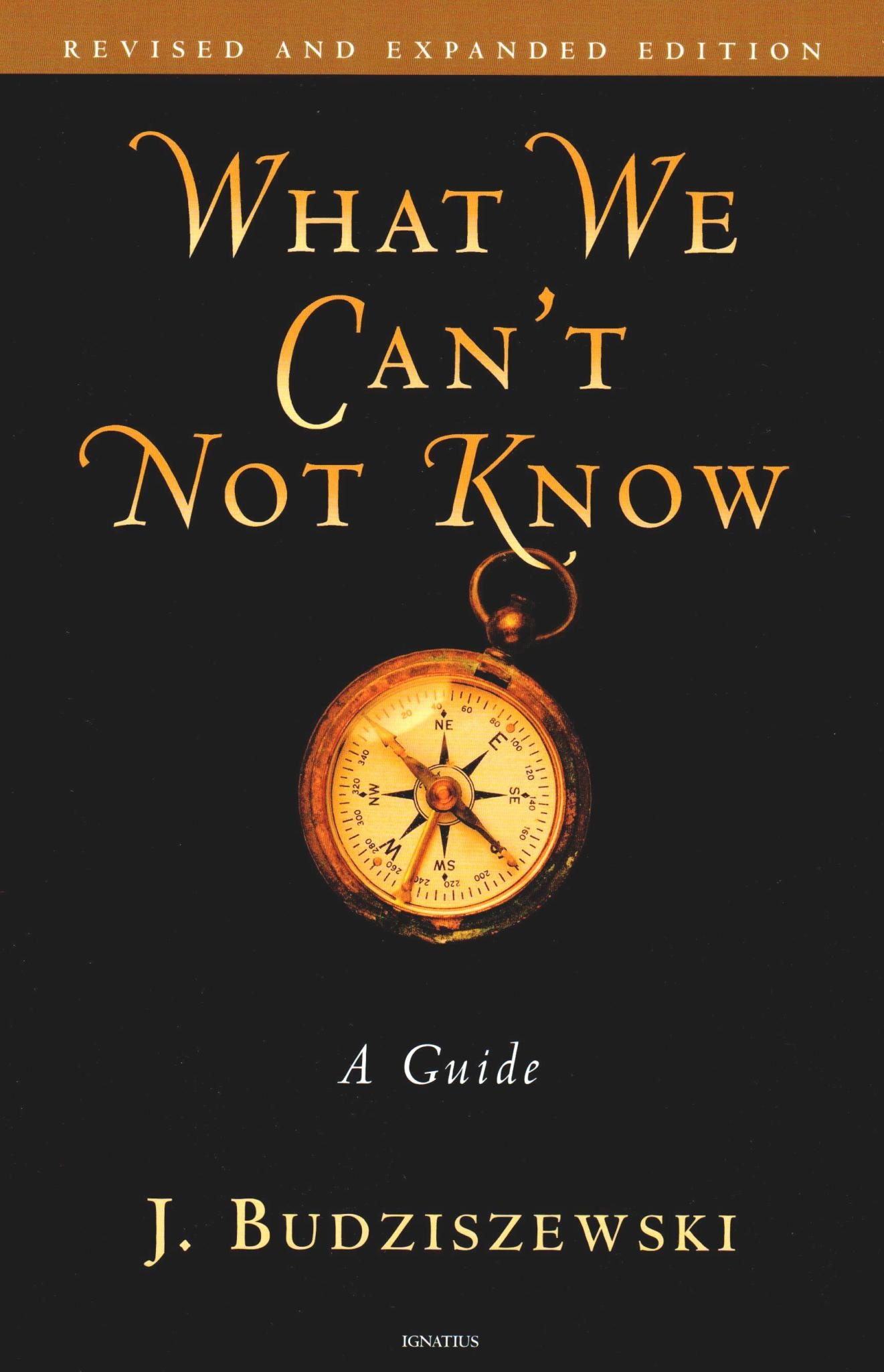 What We Can't Not Know: A Guide