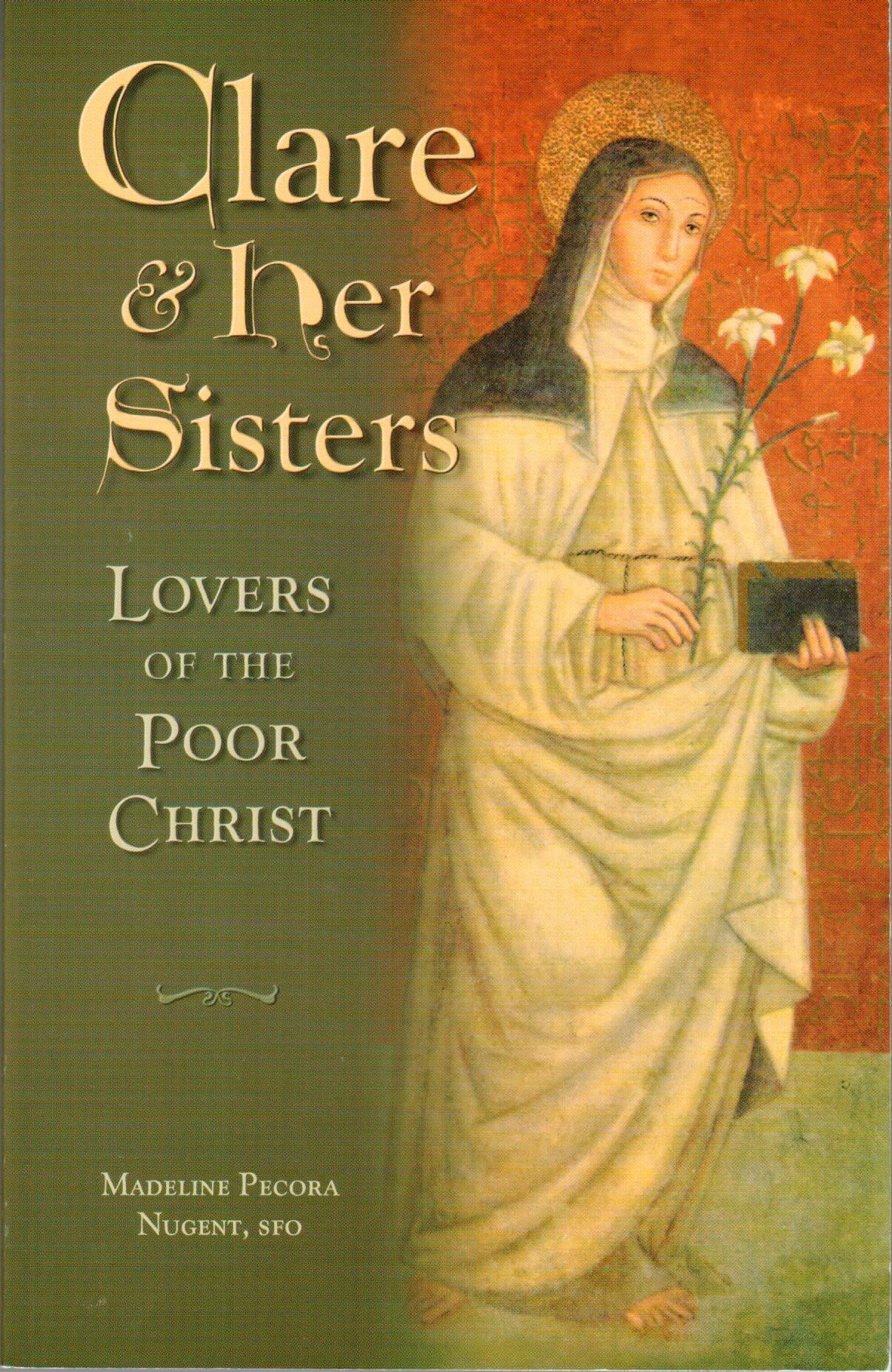 Clare & Her Sisters: Lovers Of the Poor Christ