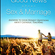 Good News about Sex and Marriage: Answers to Your Honest Questions about Catholic Teaching (Updated Edition, Updated, Revised and Expanded)