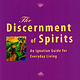 The Discernment Of Spirits: An Ignatian Guide For Everyday Living