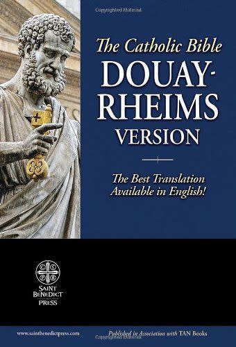 The Holy Bible: Douay-Rheims Version