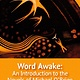 Word Awake: An Introduction to the Novels of Michael O'Brien